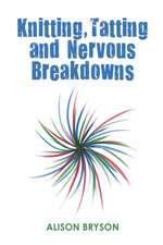 Knitting, Tatting and Nervous Breakdowns