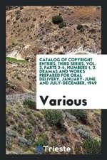 Catalog of Copyright Entries 1949 Dramas Etc. Jan-Dec 3D Ser Vol 3 Pts 3-4