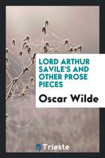 Lord Arthur Savile's and Other Prose Pieces