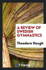 A Review of Swedish Gymnastics