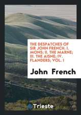 The Despatches of Sir John French