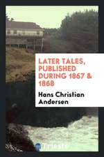 Later Tales, Published During 1867 & 1868