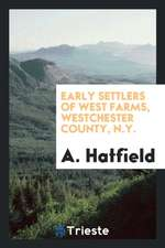 Early Settlers of West Farms, Westchester County, N.Y.