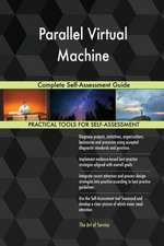 Parallel Virtual Machine Complete Self-Assessment Guide