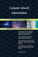 Computer network Administration A Clear and Concise Reference