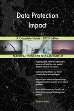 Data Protection Impact A Complete Guide - 2020 Edition