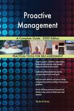 Proactive Management A Complete Guide - 2020 Edition