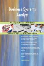 Business Systems Analyst A Complete Guide - 2020 Edition