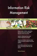 Information Risk Management A Complete Guide - 2020 Edition