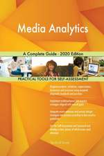 Media Analytics A Complete Guide - 2020 Edition
