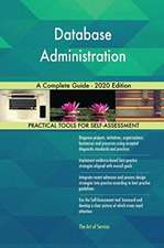 Database Administration A Complete Guide - 2020 Edition