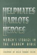 Helpmates, Harlots, and Heroes