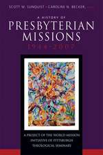 A History of Presbyterian Missions:  1944-2007