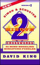 SIMON & SCHUSTER TWO-MINUTE CROSSWORDS Vol. 2: 95 MIND-BOGGLING MINIATURE PUZZLES