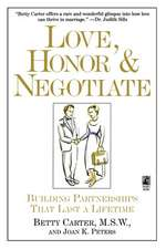 Love Honor and Negotiate: Building Partnerships that Last a Lifetime