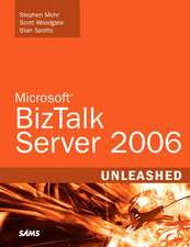 Microsoft BizTalk Server 2006 Unleashed