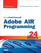 Sams Teach Yourself Adobe Air Programming in 24 Hours