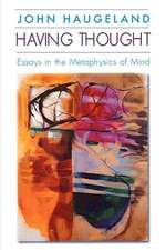 Having Thought – Essays in the Metaphysics of Mind