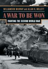A War to be Won – Fighting the Second World War