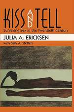 Kiss & Tell – Surveying Sex in the Twentieth Century