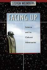 Facing Up – Science and its Cultural Adversaries