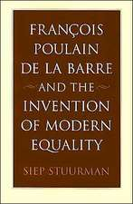 Francois Poulain de la Barre and the Invention of Modern Equality