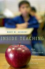Inside Teaching – How Classroom Life Undermines Reform
