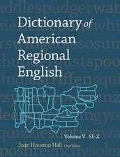 Dictionary of American Regional English, Volume V:  Sl–Z