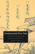 Developmental Fairy Tales – Evolutionary Thinking and Modern Chinese Culture