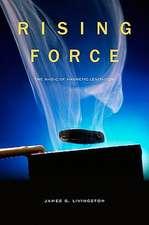 Rising Force – The Magic of Magnetic Levitation