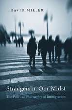 Strangers in Our Midst – The Political Philosophy of Immigration