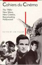 Cahiers du Cinéma: The 1960s (1960–1968) – New Wave, New Cinema, Reevaluating Hollywood