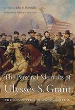 The Personal Memoirs of Ulysses S. Grant – The Complete Annotated Edition