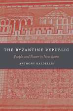 The Byzantine Republic – People and Power in New Rome
