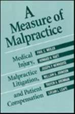 A Measure of Malpractice – Medical Injury Malpractice Litigation & Patient Compensation