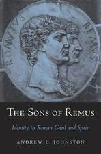 The Sons of Remus – Identity in Roman Gaul and Spain