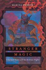 Stranger Magic – Charmed States and the Arabian Nights