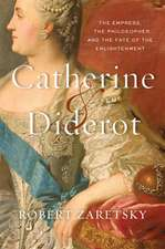 Catherine & Diderot – The Empress, the Philosopher, and the Fate of the Enlightenment