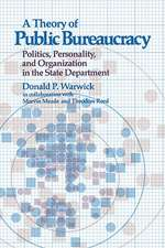 A Theory of Public Bureaucracy – Politics Personality & Organization in the State
