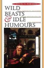 Wild Beasts and Idle Humours – The Insanity Defense from Antiquity to the Present