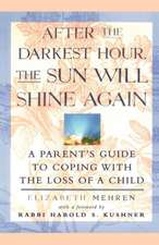 After the Darkest Hour the Sun Will Shine Again