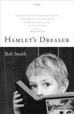 Hamlet's Dresser:  A Memoir