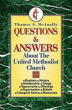 Questions and Answers about the United Methodist Church