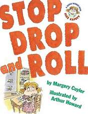 Stop, Drop, and Roll:  Fire Safety