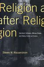 Religion after Religion – Gershom Scholem, Mircea Eliade, and Henry Corbin at Eranos