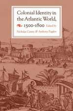 Colonial Identity in the Atlantic World, 1500–1800