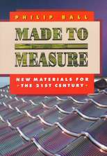 Made to Measure – New Materials for the 21st Century