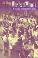 Worlds of Women – The Making of an International Women`s Movement