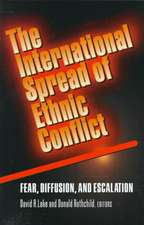 The International Spread of Ethnic Conflict – Fear, Diffusion, and Escalation
