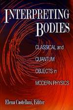 Interpreting Bodies – Classical and Quantum Objects in Modern Physics